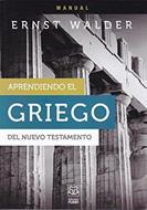 Aprendiendo El Griego Del Nuevo Testamento (Manual)