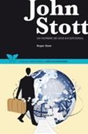 John Stott [Libro] - Un Hombre de Dios Excepcional