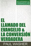 El Llamado Del Evangelio Y La Conversion Verdadera
