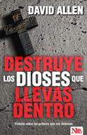 Destruye Los Dioses Que Llevas Dentro