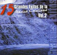 15 Grandes éxitos de la música cristiana Vol 2