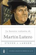 La Heroica Valentía de Martin Lutero