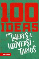 100 Ideas Para Lideres De Universitarios