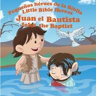 Juan El Bautista - Libro Bilingue Para Niños