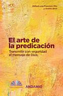Arte de la Predicación [Libro] - Transmitir con seguridad el mensaje de Dios