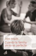 Cuando la Familia ya no es Perfecta [Libro]