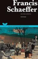 Francis Schaeffer [Libro] - Una Vida Auténtica