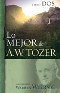Mejor De A.W.Tozer/Libro Dos