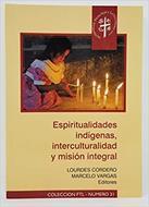 Espiritualidades Indígenas, Interculturalidad Y Misión Integral