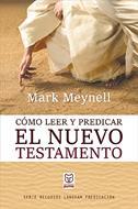Como Leer Y Predicar El Nuevo Testamento