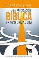 La Predicación Bíblica Transformadora