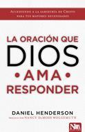 La Oracion Que Dios Ama Responder