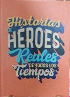 Historias De Heroes Reales De Todos Los Tiempos