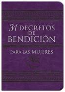 31 Decretos De Bendicion Para Las Mujeres