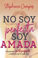 No Soy Perfecta Soy Amada