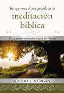 Recuperemos El Arte Perdido De La Meditacion Biblica