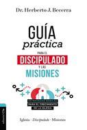 Guia Practica Para El Discipulado Y Las Misiones