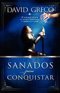 Sanados Para Conquistar/Conquiste Su Nueva Identidad Y Empiece A Vivir