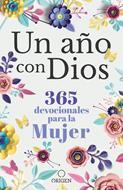 Un Año Con Dios/365 Devocionales Para La Mujer