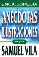 Enciclopedia de anécdotas e ilustraciones - Tomo 2