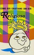 Como ser cristiano sin ser religioso