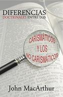 Diferencias doctrinales entre los carismáticos y no carismáticos
