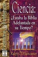 Ciencia: ¿Estaba la Biblia Adelantada en su Tiempo?