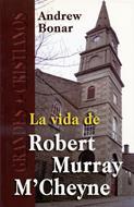 La vida de Robert Murray M'Chyne