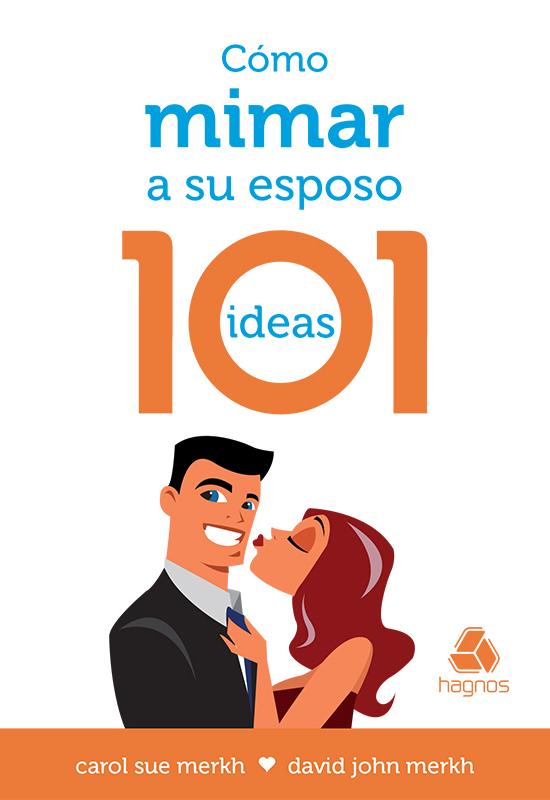 Cómo mimar a su esposo - 101 ideas