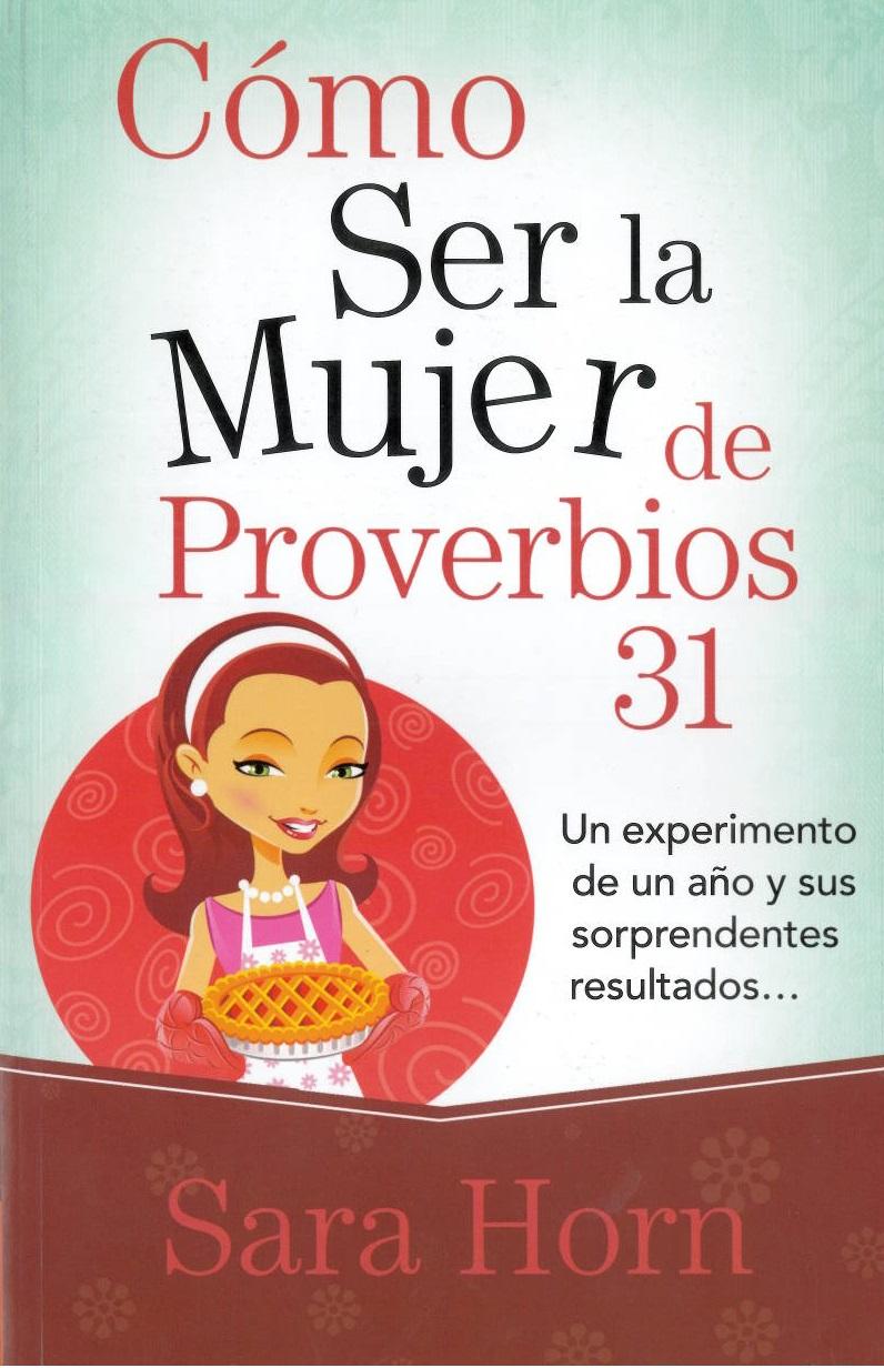Cómo ser la mujer de Proverbios 31