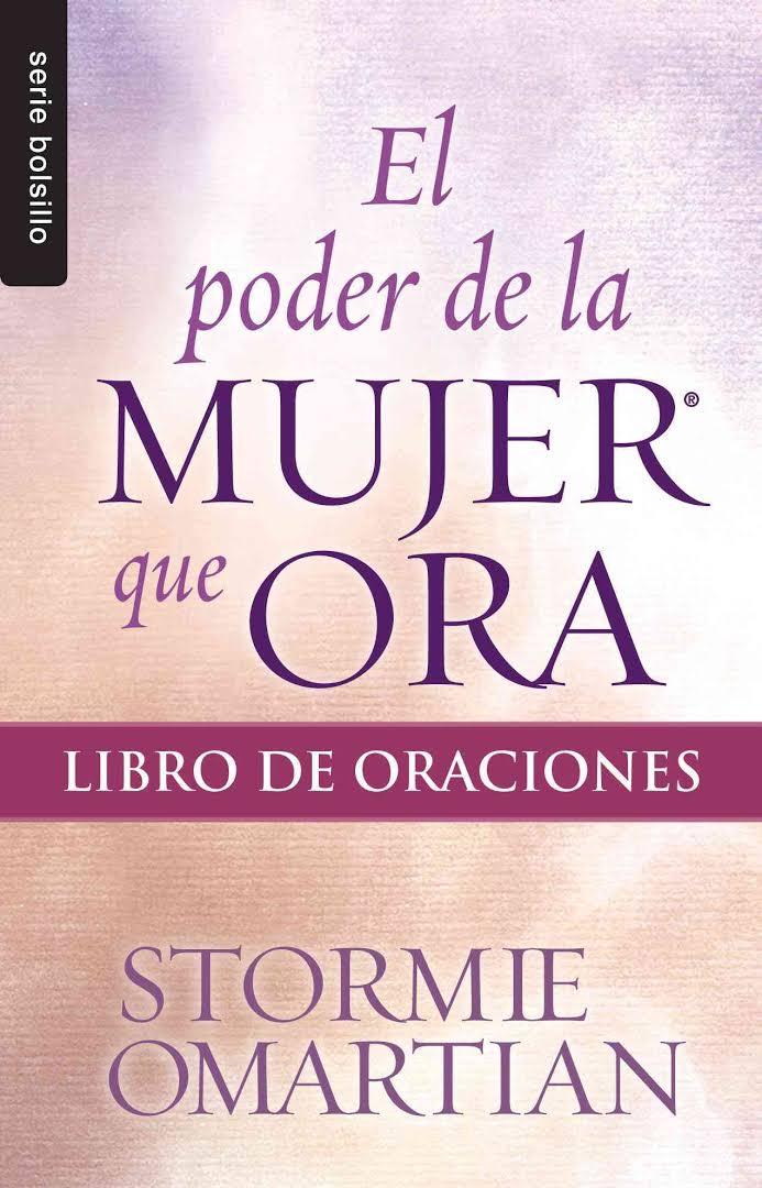 El poder de la mujer que ora libro de oraciones