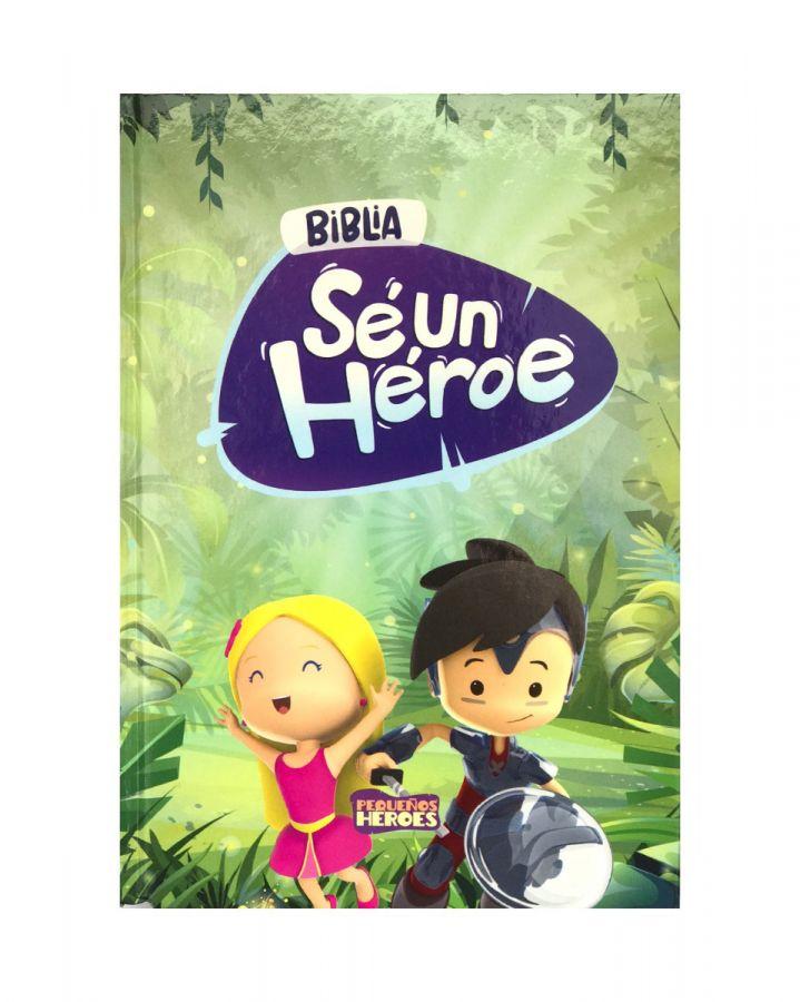 Biblia Para Niños Sé Un Heroe Tapa Dura TLA043LG/PJR