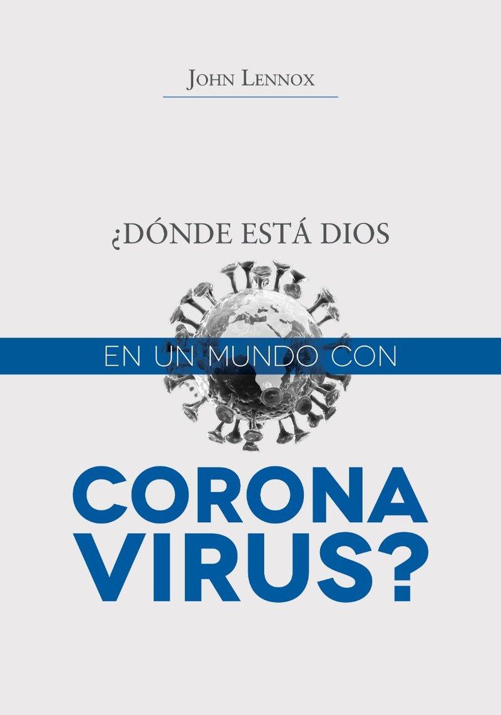 Donde Esta Dios En Un Mundo Con Coronavirus