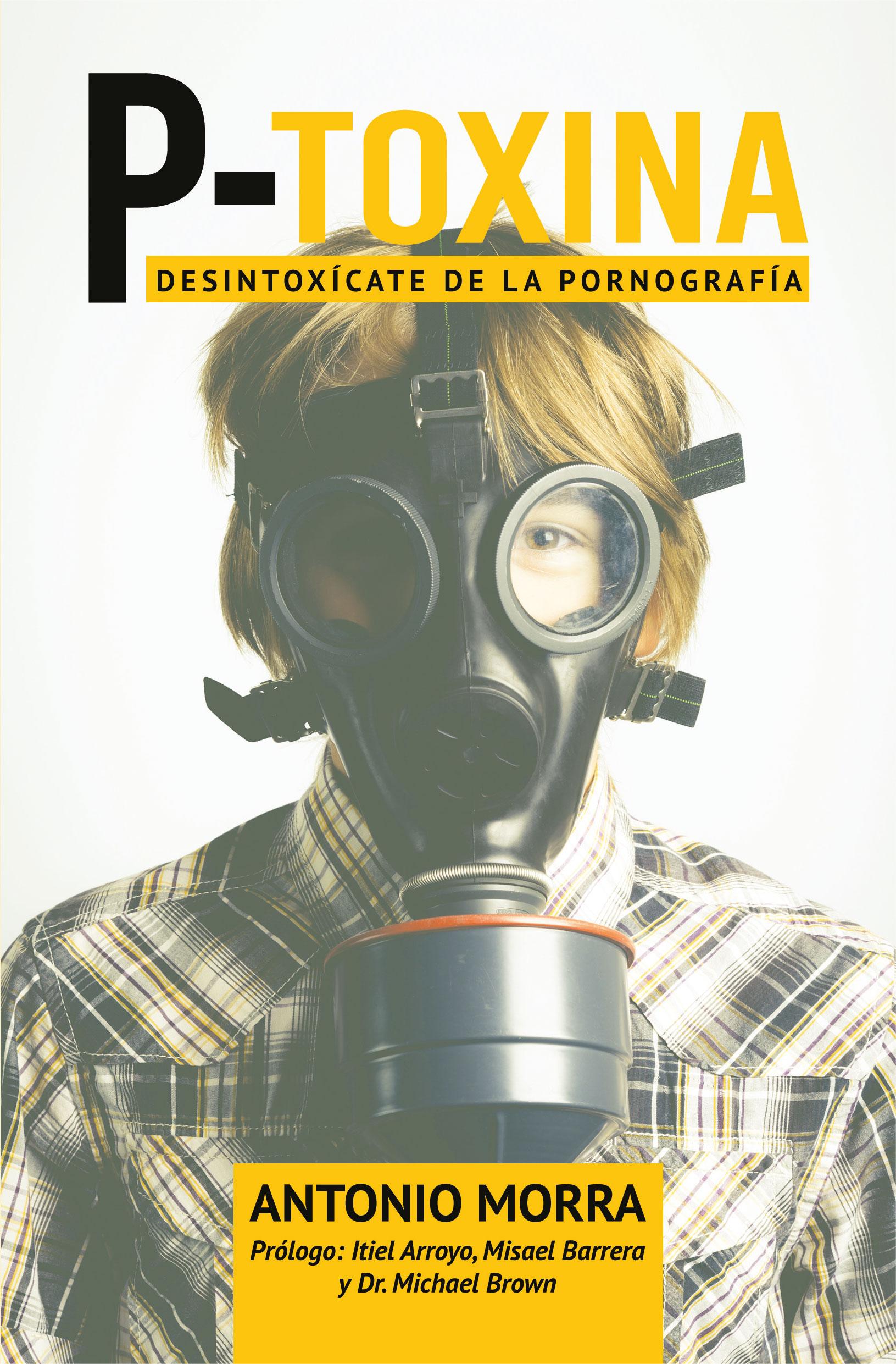 P-Toxina /Desintoxicate De La Pornografia