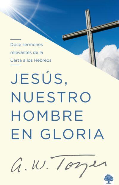 Jesus Nuestro Hombre En Gloria
