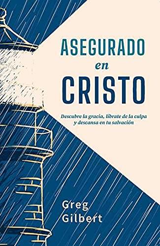 Asegurado En Cristo/Descubre La Gracia/Librate De La Culpa Y Descansa
