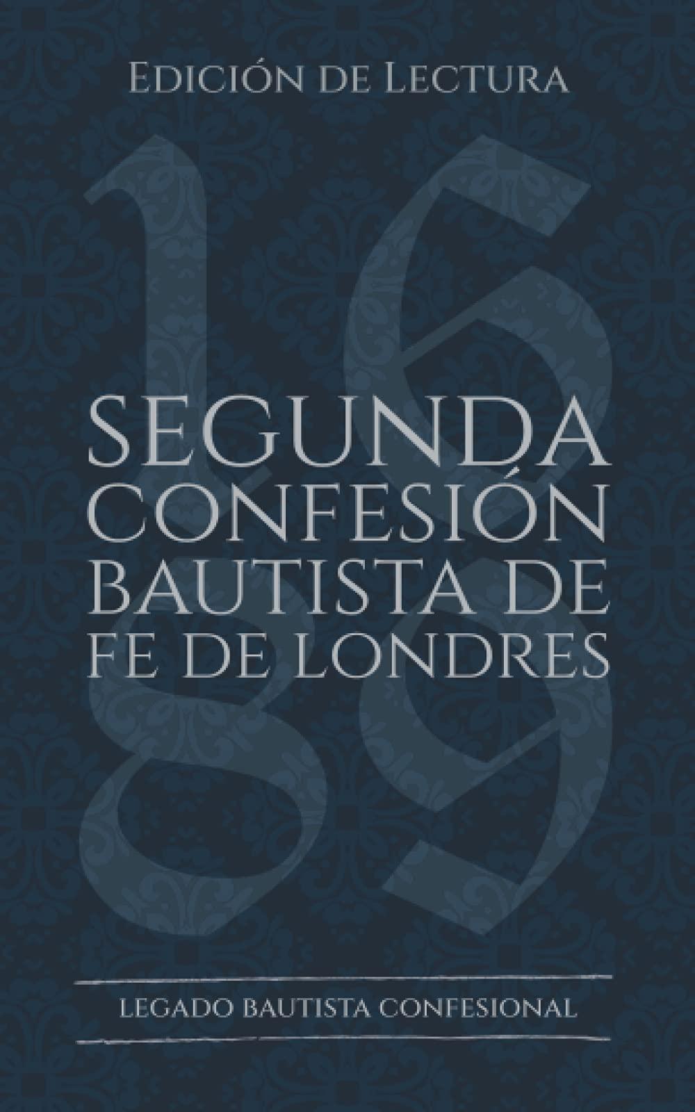Segunda Confesion Bautista De Fe De Londres