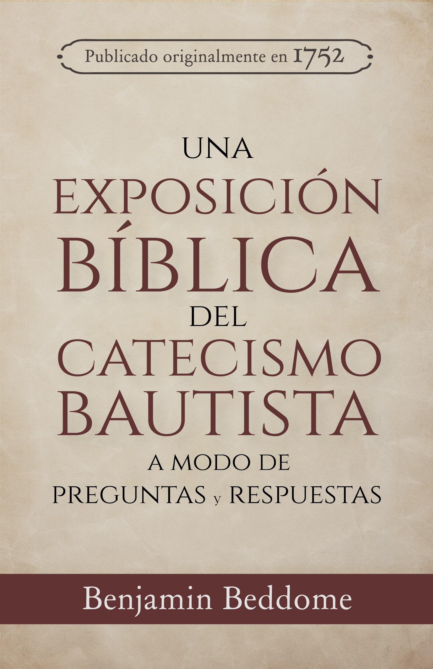 Exposicion Biblica Del Catecismo Bautista